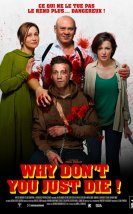 Why Don't You Just Die izle